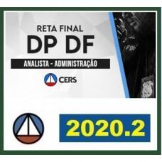 DP DF - ANALISTA - ADMINISTRAÇÃO - DPDF - PÓS EDITAL - CERS  2020.2
