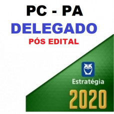 PC PA - DELEGADO DA POLÍCIA CIVIL DO PARÁ - PCPA - PACOTE COMPLETO - PÓS EDITAL - ESTRATÉGIA - 2020
