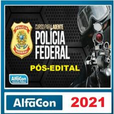 PF - AGENTE DA POLÍCIA FEDERAL - ALFACON 2021 - PÓS EDITAL