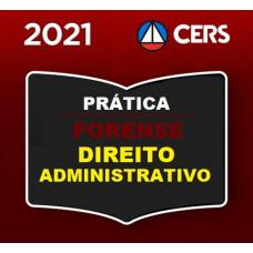 PRÁTICA FORENSE - DIREITO ADMINISTRATIVO - CERS 2021
