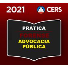 PRÁTICA FORENSE - ADVOCACIA PÚBLICA - CERS 2021