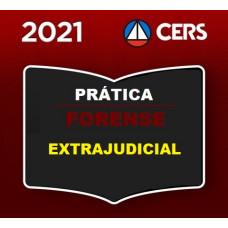 PRÁTICA FORENSE - EXTRAJUDICIAL - CERS 2021