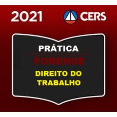 PRÁTICA FORENSE - DIREITO DO TRABALHO - CERS 2021