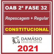OAB - 2ª (segunda) Fase XXXII (32º Exame) DIREITO CONSTITUCIONAL - DAMÁSIO 2021