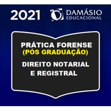 PRÁTICA FORENSE (PÓS GRADUAÇÃO) - DIREITO NOTARIAL E REGISTRAL - DAMÁSIO 2021