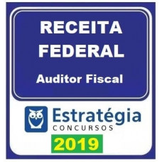 AFRFB  - AUDITOR FISCAL DA RECEITA FEDERAL - ESTRATEGIA 2019