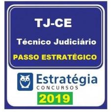 TJ CE - TÉCNICO JUDICIÁRIO  DO TRIBUNAL DE JUSTIÇA DO CEARÁ - TJCE- PASSO ESTRATEGICO - 2019