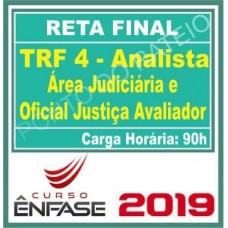 TRF 4 - ANALISTA JUDICIÁRIO E OFICIAL DE JUSTIÇA - ENFASE - 2019 - PÓS EDITAL