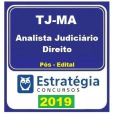 TJ MA - ANALISTA  JUDICIÁRIO - DIREITO - TJMA - MARANHÃO - ESTRATÉGIA 2019 - PÓS EDITAL