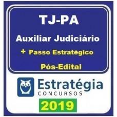 TJ PA (AUXILIAR JUDICIÁRIO + PASSO) PÓS EDITAL - ESTRATEGIA - 2019.2