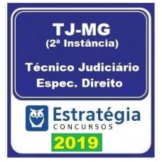 TJ MG - 2ª INSTANCIA - TÉCNICO (DIREITO) - ESTRATEGIA  2019.2