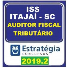 ISS - ITAJAÍ SC - AUDITOR FISCAL TRIBUTÁRIO - PÓS EDITAL- ESTRATEGIA - 2019.2