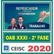 2ª (segunda) Fase OAB XXXI (31º Exame) DIREITO DO TRABALHO - CEISC 2020