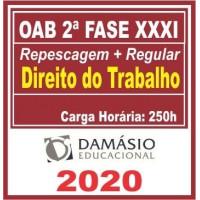 2ª (segunda) Fase OAB XXXI (31º Exame) DIREITO DO TRABALHO - DAMÁSIO 2020