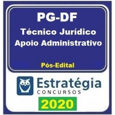 PGDF - TÉCNICO JURÍDICO - APOIO ADMINISTRATIVO - PÓS EDITAL - ESTRATÉGIA 2019.2