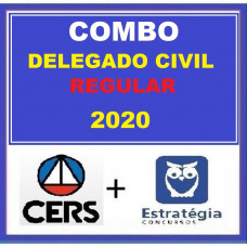 COMBO DELEGADO CIVIL REGULAR - CERS + ESTRATÉGIA 2020